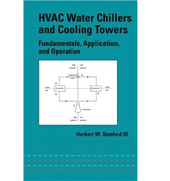 HVAC Water Chillers and Cooling Towers 1st Edition