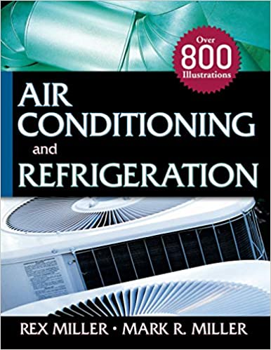 Air Conditioning and Refrigeration 1st Edition by Rex Miller