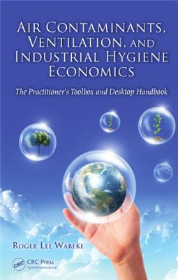 Air Contaminants Ventilation and Industrial Hygiene Economics