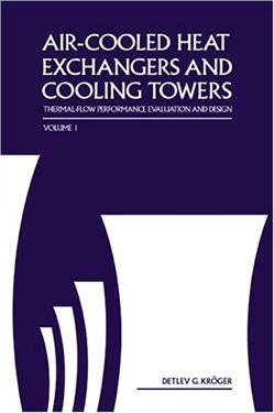 Air-cooled Heat Exchangers And Cooling Towers Vol 1