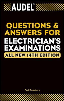 Audel Questions and Answers for Electrician's Examinations 14th Edition