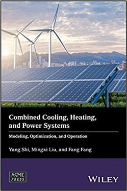 Combined Cooling Heating and Power Systems Modeling Optimization and Operation