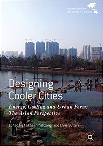 Designing Cooler Cities Energy Cooling and Urban Form The Asian Perspective