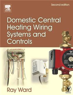 Domestic Central Heating Wiring Systems and Controls 2nd Edition