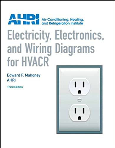 Electricity Electronics and Wiring Diagrams for HVACR 3rd Edition