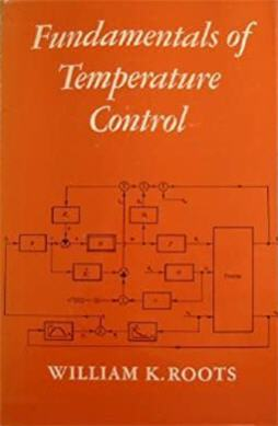 Fundamentals of Temperature Control by William K. Roots