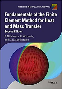 Fundamentals of the Finite Element Method for Heat and Mass Transfer 2nd Edition