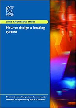 How to Design a Heating System by CIBSE
