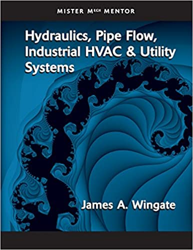 Hydraulics Pipe Flow Industrial HVAC And Utility Systems Vol 1