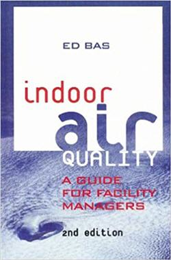 Indoor Air Quality A Guide for Facility Managers 2nd Edition