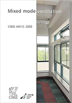 Mixed Mode Ventilation Systems CIBSE Applications Manual AM13