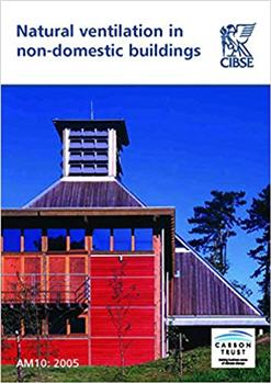 Natural Ventilation in Non-domestic Buildings CIBSE Applications Manual AM10