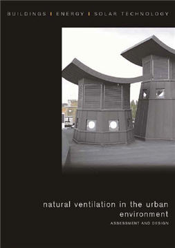 Natural Ventilation in the Urban Environment Assessment and Design