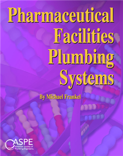 Pharmaceutical Facilities Plumbing Systems 2005 Edition