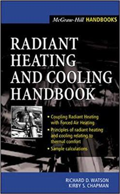 Radiant Heating and Cooling Handbook 1st Edition