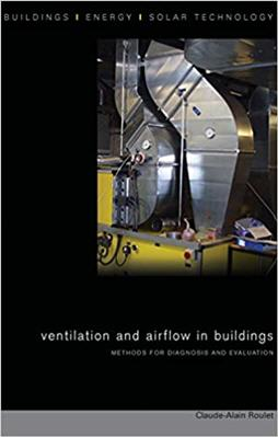 Ventilation and Airflow in Buildings Methods for Diagnosis and Evaluation