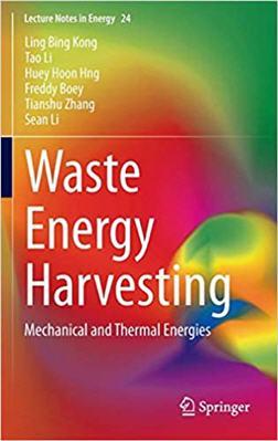 Waste Energy Harvesting Mechanical and Thermal Energies