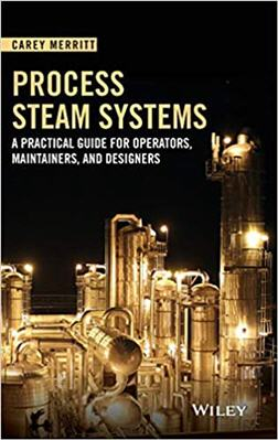 Process Steam Systems A Practical Guide for Operators