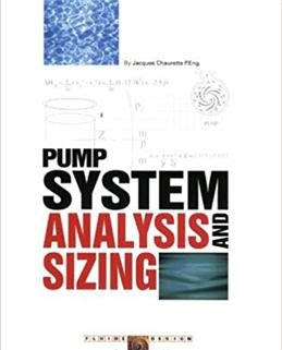 Pump System Analysis And Sizing by Jacques Chaurette